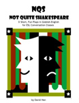 Not Quite Shakespeare-